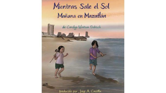 Descubra Mazatlán_ México a través de los ojos de un niño – Un libro de Carolyn Watson Dubisch