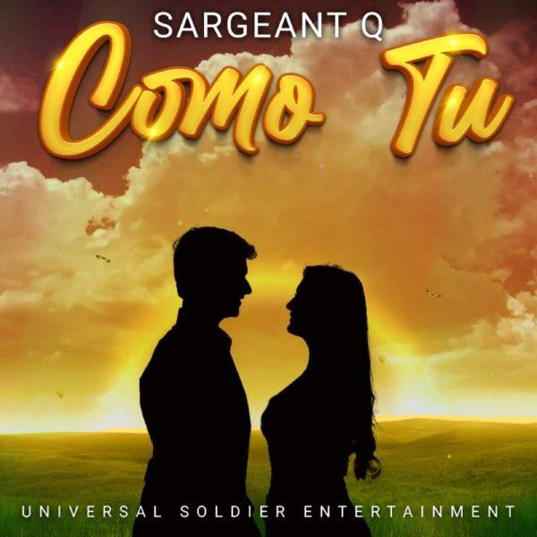 """Sargeant Q Nuevo Single """"Como Tu"""""""